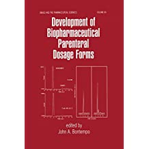 Development of Biopharmaceutical Parenteral Dosage Forms (Drugs and the Pharmaceutical Sciences Book 85) (English Edition)