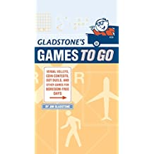 Gladstone's Games to Go: Verbal Volleys, Coin Contests, Dot Deuls, and Other Games for Boredom-Free Days (English Edition)