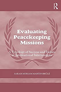 Evaluating Peacekeeping Missions: A Typology of Success and Failure in International Interventions (Cass Series on Peacekeeping) (English Edition)