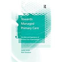 Towards Managed Primary Care: The Role and Experience of Primary Care Organizations (English Edition)