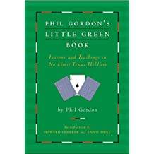 Phil Gordon's Little Green Book: Lessons and Teachings in No Limit Texas Hold'em (English Edition)