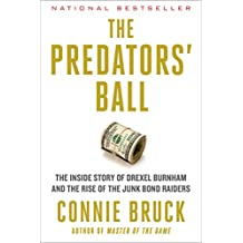 The Predators' Ball: The Inside Story of Drexel Burnham and the Rise of the JunkBond (English Edition)