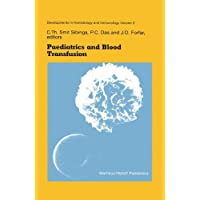 Paediatrics and Blood Transfusion: Proceedings of the Fifth Annual Symposium on Blood Transfusion, Groningen 1980 organized by the Red Cross Bloodbank Groningen-Drenthe
