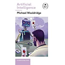 Artificial Intelligence: Everything you need to know about the coming AI. A Ladybird Expert Book (The Ladybird Expert Series) (English Edition)