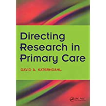 Directing Research in Primary Care: Bk. 2, Going Clinical (English Edition)