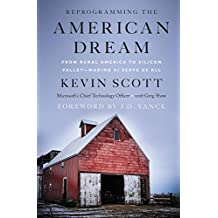 Reprogramming The American Dream: From Rural America to Silicon Valley—Making AI Serve Us All (English Edition)