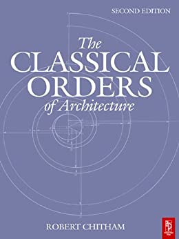 """The Classical Orders of Architecture (English Edition)"",作者:[Chitham, Robert]"