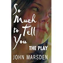 So Much to Tell You: The Play: A performance version (English Edition)