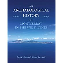 An Archaeological History of Montserrat in the West Indies (English Edition)