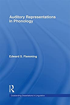 """""""Auditory Representations in Phonology (Outstanding Dissertations in Linguistics) (English Edition)"""",作者:[Flemming, Edward S.]"""
