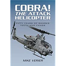 Cobra! The Attack Helicopter: Fifty Years of Sharks Teeth and Fangs (English Edition)