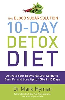 """The Blood Sugar Solution 10-Day Detox Diet: Activate Your Body's Natural Ability to Burn fat and Lose Up to 10lbs in 10 Days (English Edition)"",作者:[Hyman, Dr Mark]"