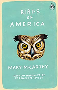 """""""Birds of America: Introduction by Booker Prize-Winning Author Penelope Lively (Penguin Women Writers) (English Edition)"""",作者:[McCarthy, Mary]"""