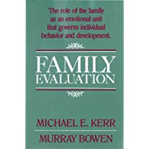 Family Evaluation: An Approach Based on Bowen Theory (English Edition)