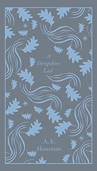 """A Shropshire Lad (Penguin Clothbound Poetry) (English Edition)"",作者:[A.E. Housman]"