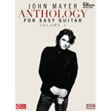 John Mayer Anthology for Easy Guitar - Volume 1 (Ez Guitar With Riffs and Tab) (English Edition)