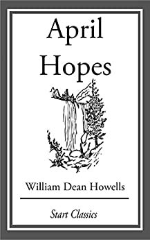 """April Hopes (English Edition)"",作者:[Howells,  William Dean]"