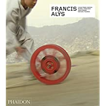 Francis Alys - Revised and Expanded Edition