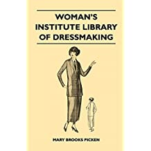 Woman's Institute Library of Dressmaking - Tailored Garments: Essentials of Tailoring, Tailored Buttonholes, Buttons, and Trimmings, Tailored Pockets, ... Garments for Men and Boys (English Edition)