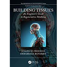 Building Tissues: An Engineer's Guide to Regenerative Medicine (Biomedical Engineering) (English Edition)