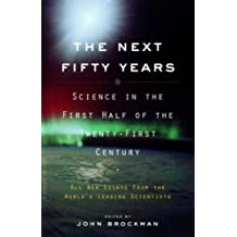 The Next Fifty Years: Science in the First Half of the Twenty-first Century (English Edition)