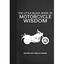 The Little Black Book of Motorcycle Wisdom (Little Red Books) (English Edition)