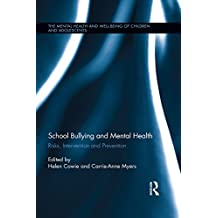 School Bullying and Mental Health: Risks, intervention and prevention (The Mental Health and Well-being of Children and Adolescents) (English Edition)