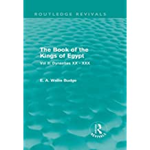 The Book of the Kings of Egypt (Routledge Revivals): Vol II: Dynasties XX - XXX (English Edition)
