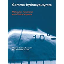 Gamma-Hydroxybutyrate: Pharmacological and Functional Aspects (English Edition)