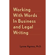 Working With Words In Business And Legal Writing: A Guide to More Effective Business Writing (English Edition)