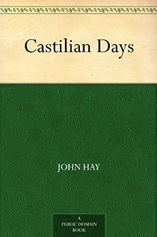 """""""Castilian Days (English Edition)"""",作者:[Hay,John]"""