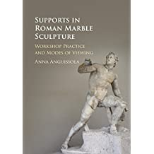 Supports in Roman Marble Sculpture (English Edition)
