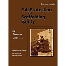 Fall Protection and Scaffolding Safety: An Illustrated Guide (English Edition)
