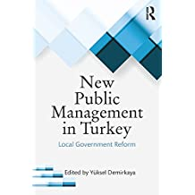 New Public Management in Turkey: Local Government Reform (English Edition)