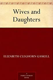 Wives and Daughters (免费公版书) (English Edition)