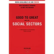 Good To Great And The Social Sectors: A Monograph to Accompany Good to Great (English Edition)