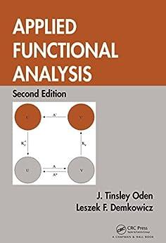 """Applied Functional Analysis (Textbooks in Mathematics) (English Edition)"",作者:[J. Tinsley Oden, Leszek Demkowicz]"