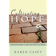 Cultivating Hope: Weekly Readings to Open Your Heart and Mind (English Edition)