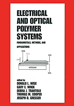 """""""Electrical and Optical Polymer Systems: Fundamentals: Methods, and Applications (Plastics Engineering Book 45) (English Edition)"""",作者:[Wise, Donald L.]"""