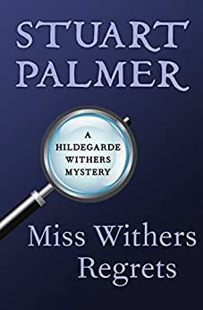 """""""Miss Withers Regrets (The Hildegarde Withers Mysteries Book 9) (English Edition)"""",作者:[Palmer, Stuart]"""