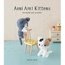 Ami Ami Kittens: Seriously Cute Crochet! (English Edition)