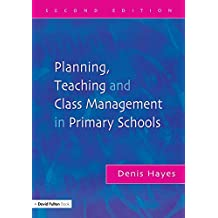 Planning, Teaching and Class Management in Primary Schools (English Edition)