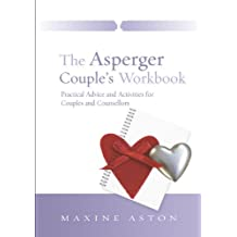 The Asperger Couple's Workbook: Practical Advice and Activities for Couples and Counsellors (English Edition)