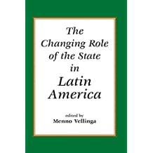 The Changing Role Of The State In Latin America (English Edition)