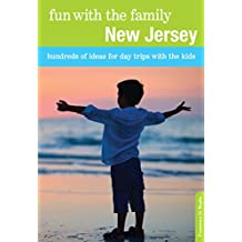 Fun with the Family New Jersey: Hundreds of Ideas for Day Trips with the Kids (Fun with the Family Series) (English Edition)