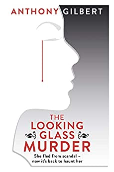 """The Looking Glass Murder (Mr Crook Murder Mystery) (English Edition)"",作者:[Anthony Gilbert]"