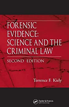 """Forensic Evidence: Science and the Criminal Law, Second Edition (English Edition)"",作者:[Kiely, Terrence F.]"