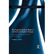 The Populist Radical Right in Central and Eastern Europe: Ideology, impact, and electoral performance (Extremism and Democracy Book 27) (English Edition)