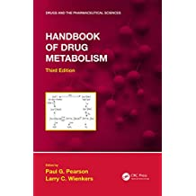 Handbook of Drug Metabolism, Third Edition (Drugs and the Pharmaceutical Sciences) (English Edition)