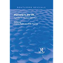 Planning in the UK: Agendas for the New Millennium (Routledge Revivals) (English Edition)